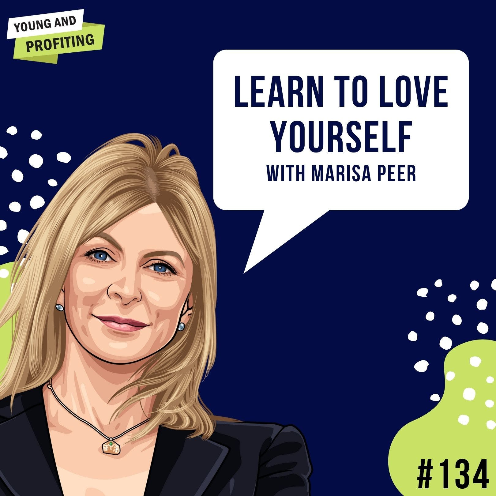 #134: Learn to Love Yourself with Marisa Peer