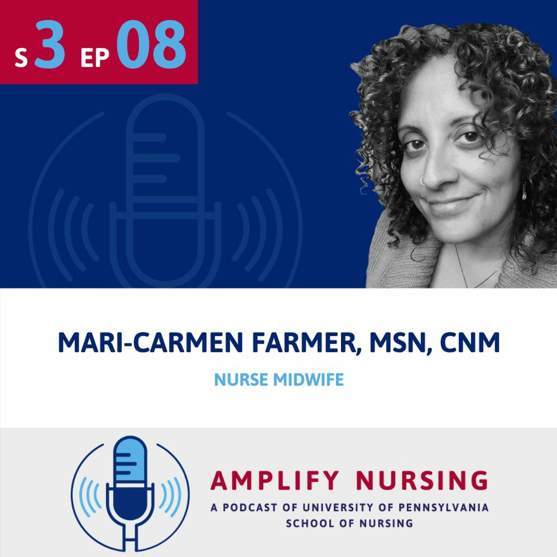 Amplify Nursing: Season 3 Episode 08: Mari-Carmen Farmer