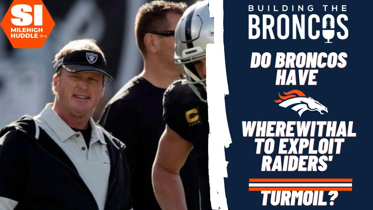 BTB #237: Examining Whether Denver has the Sand to Exploit Raiders' Turmoil