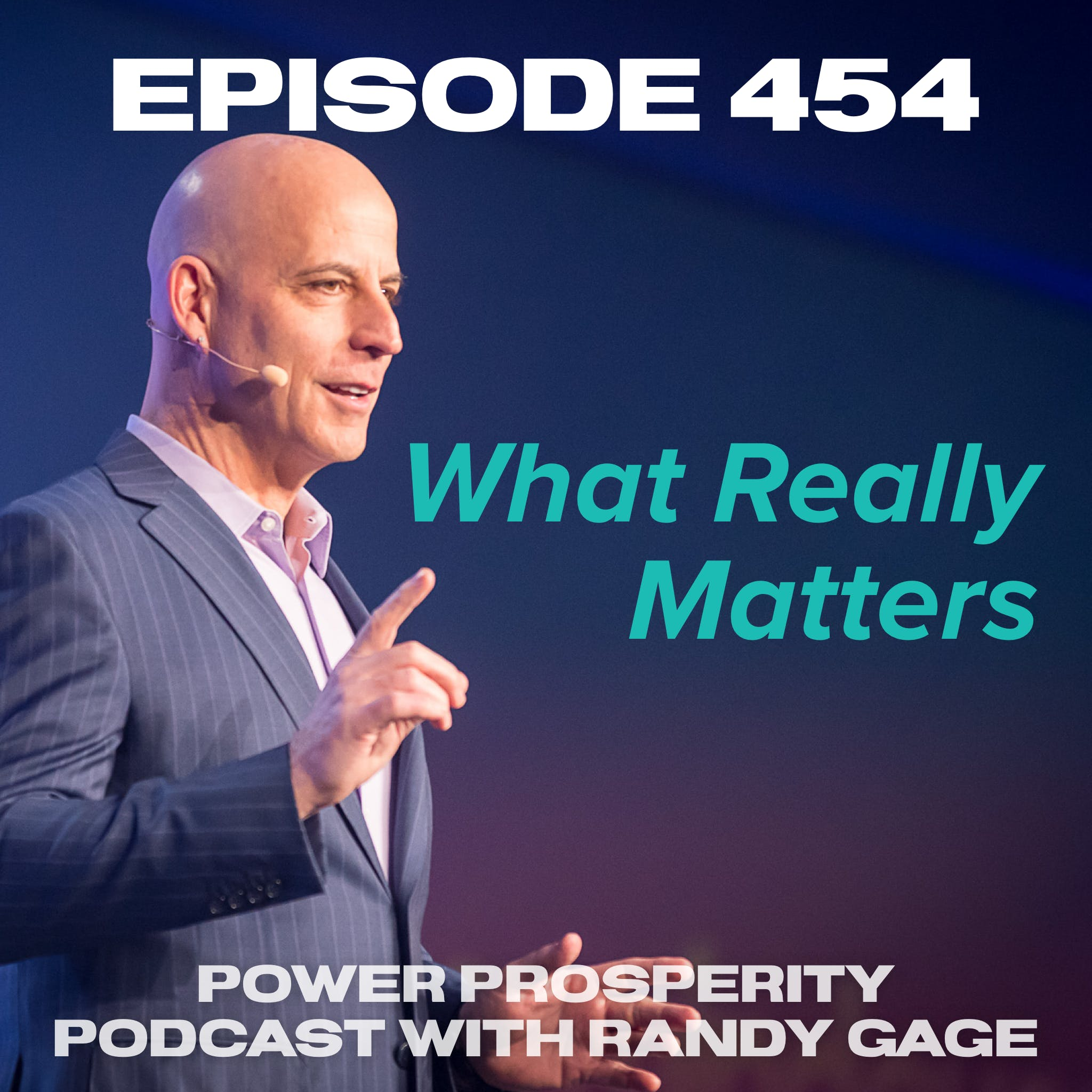Episode 454: What Really Matters