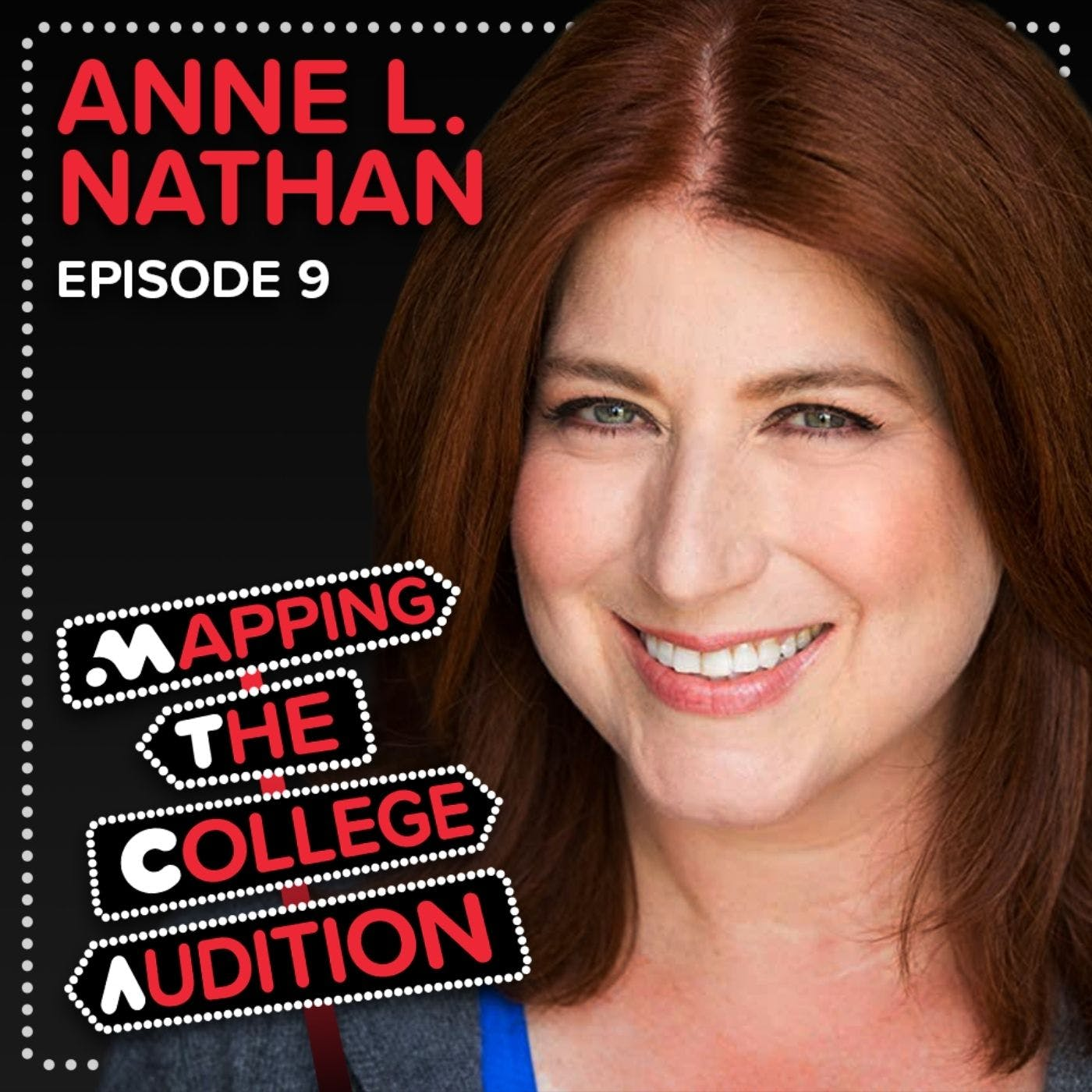 Ep. 9 (AE): Anne L. Nathan (Broadway Veteran), on Building Community, the Confidence of Training, Compartmentalizing, & the Discipline it takes to Grind