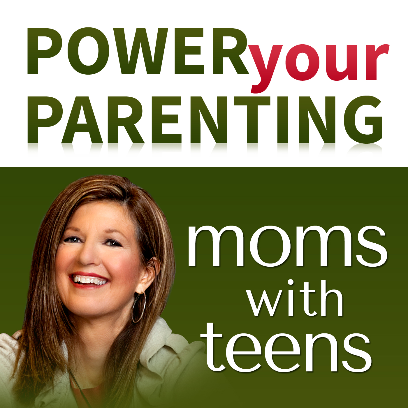 Power Your Parenting: Moms with Teens