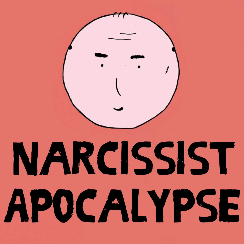 Narcissist Apocalypse - Podcast Trailer