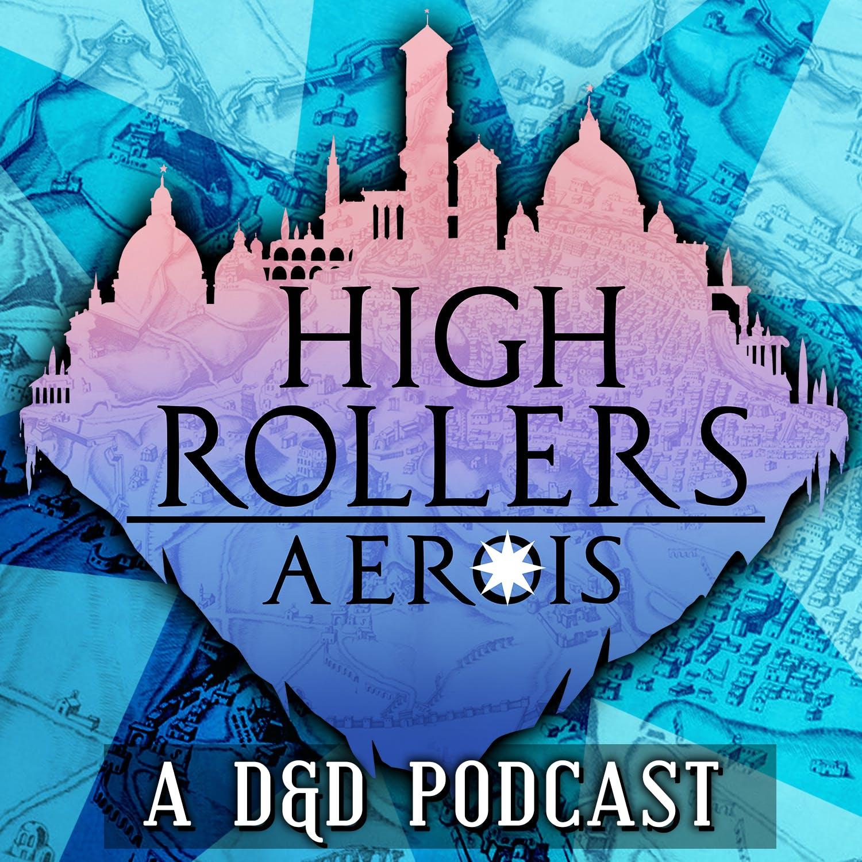 High Rollers: Aerois #112 | Assault on the Tassadar (Part 1)