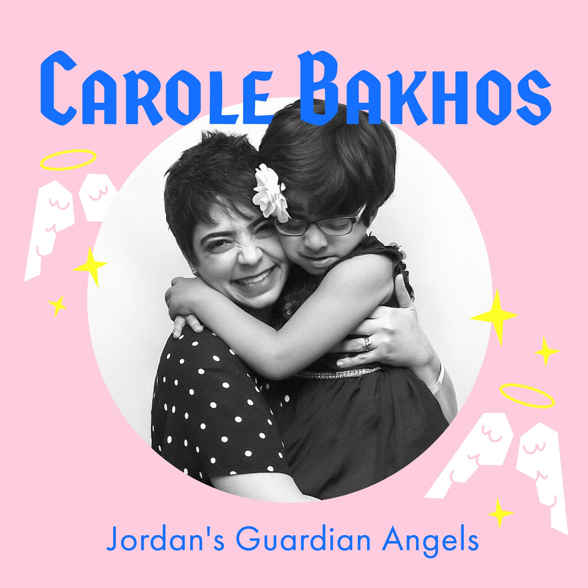 A Mother's Story of Finding Your People, Accepting a Diagnosis and Loving Her Kid for Exactly Who She is with Jordan's Guardian Angels Mom – Carole Bakhos