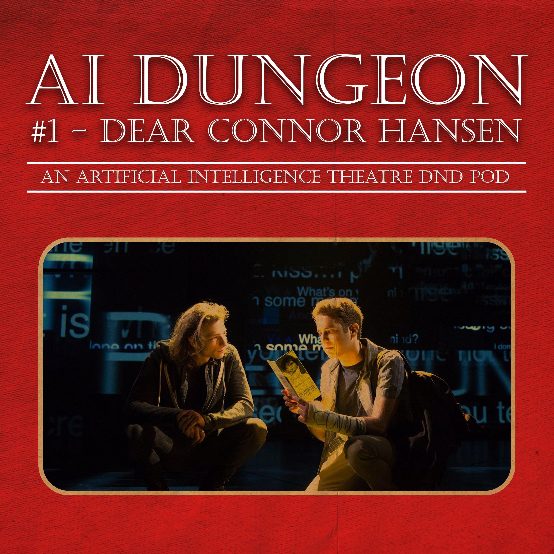 AI DND # 1 - Dear Connor Hansen