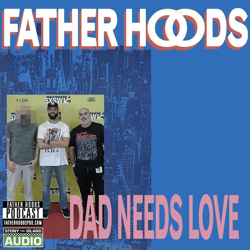 Dad Needs Love