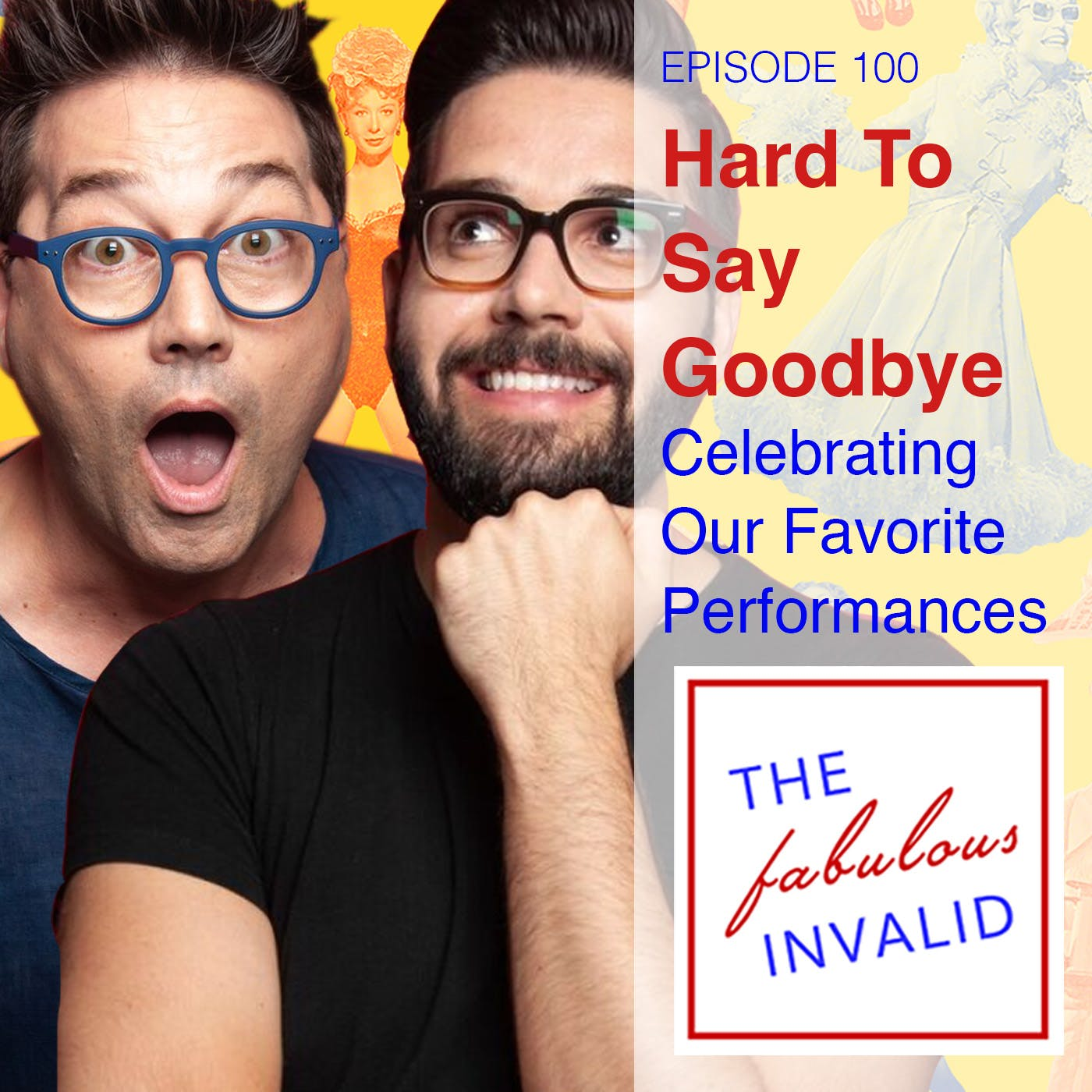 Episode 100: Hard to Say Goodbye: Celebrating Our Favorite Performances