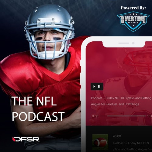 DFS NFL Podcast - Week 2 Game-By-Game Preview for FanDuel and DraftKings 9/12/19 by DFSR's NFL Daily Fantasy Podcast