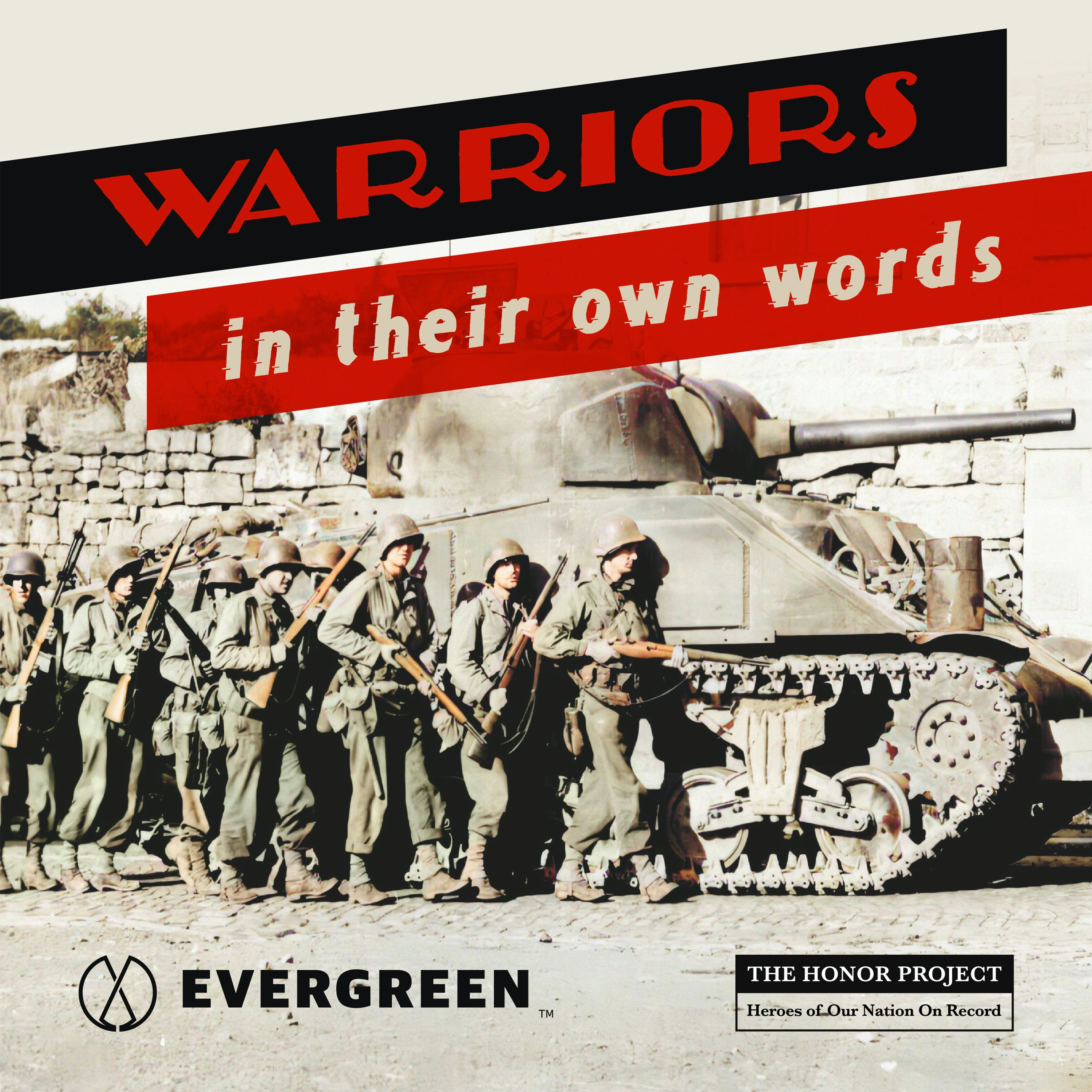 Warriors In Their Own Words   First Person War Stories