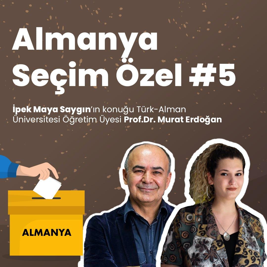 Almanya Seçim Özel #5 | İpek Maya Saygın & Prof. Dr. Murat Erdoğan