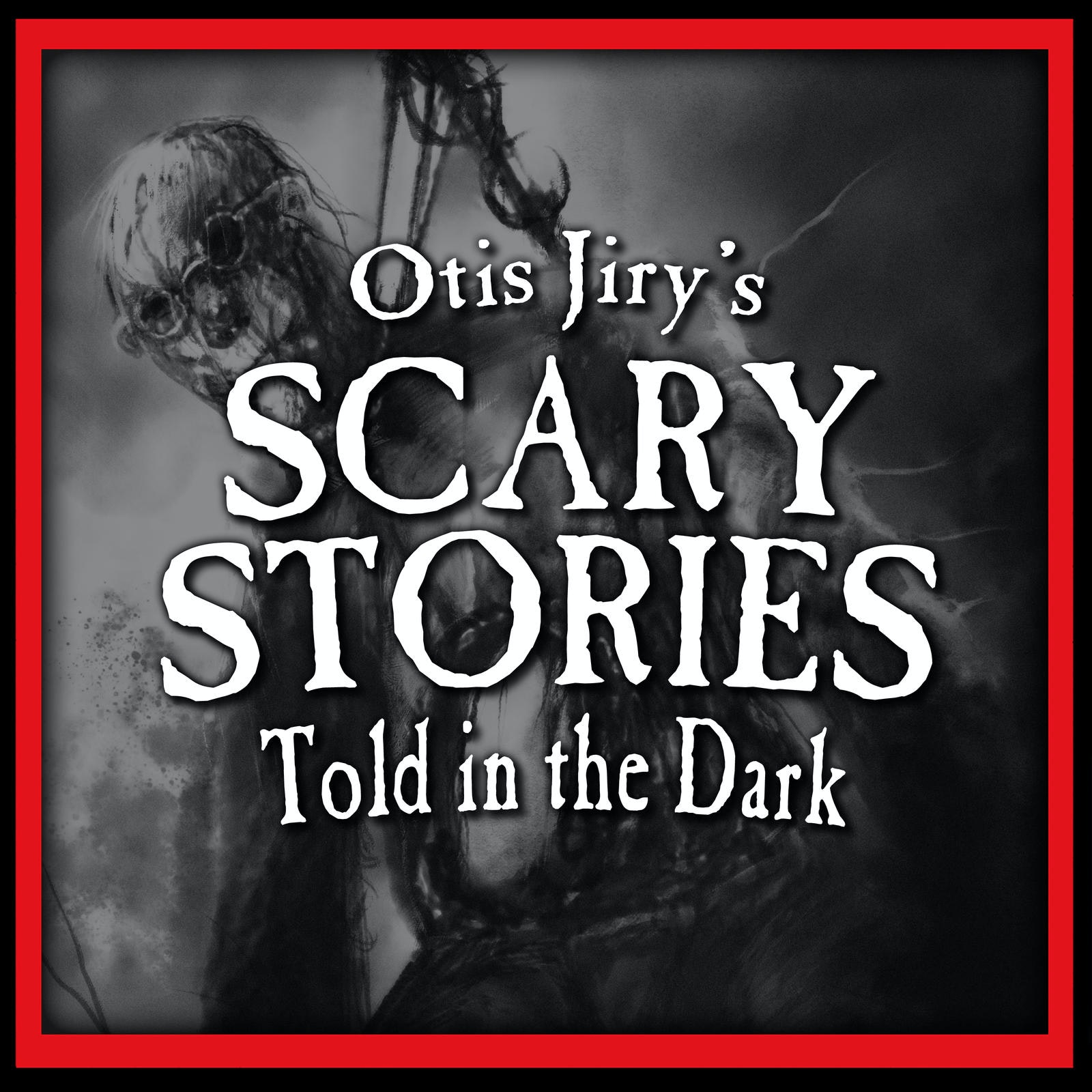 Otis Jiry's Scary Stories Told in the Dark: A Horror Anthology Series podcast