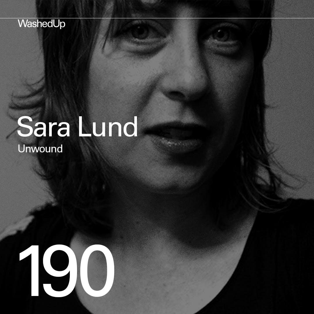 #190 - Sara Lund (Unwound)
