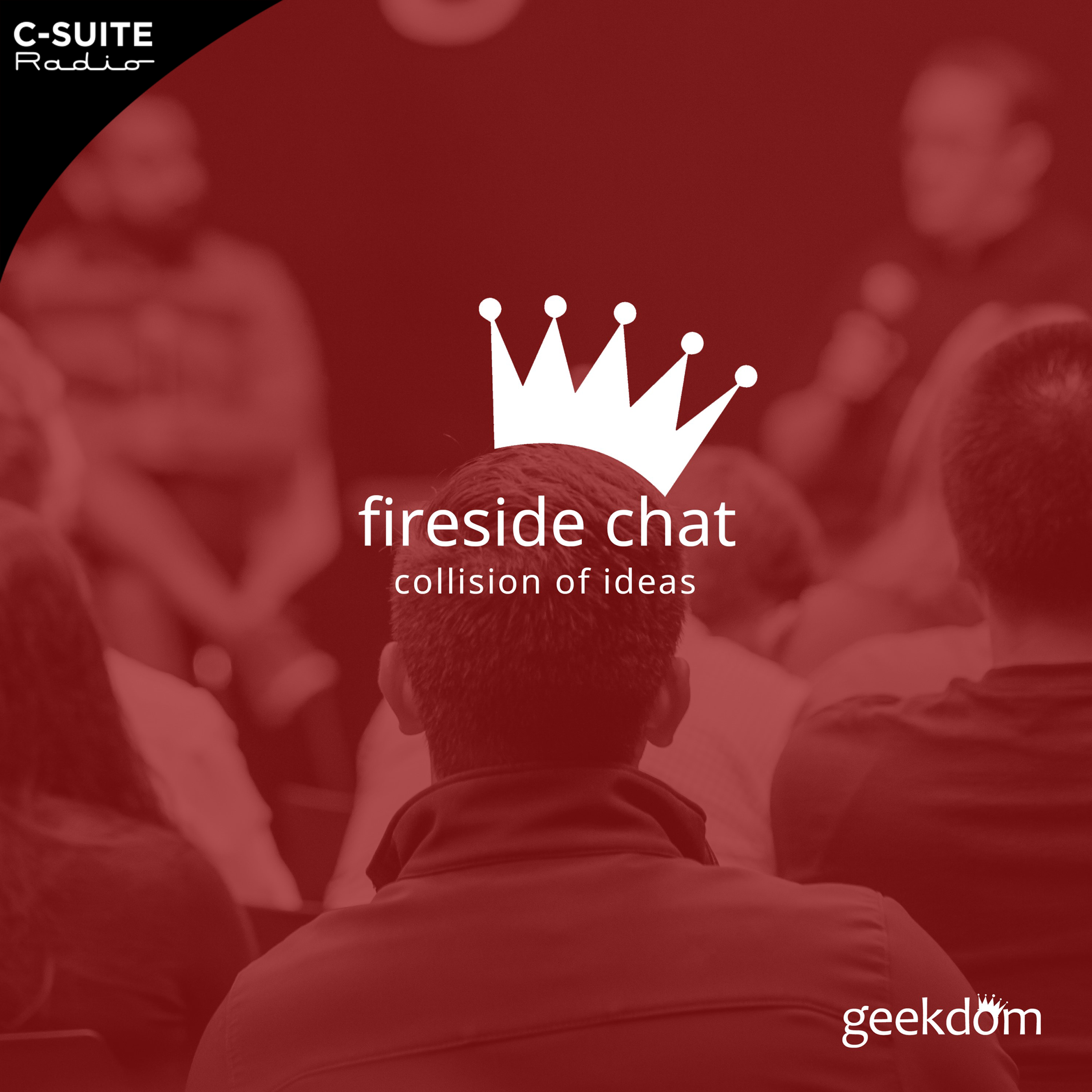 Geekdom Fireside Chat