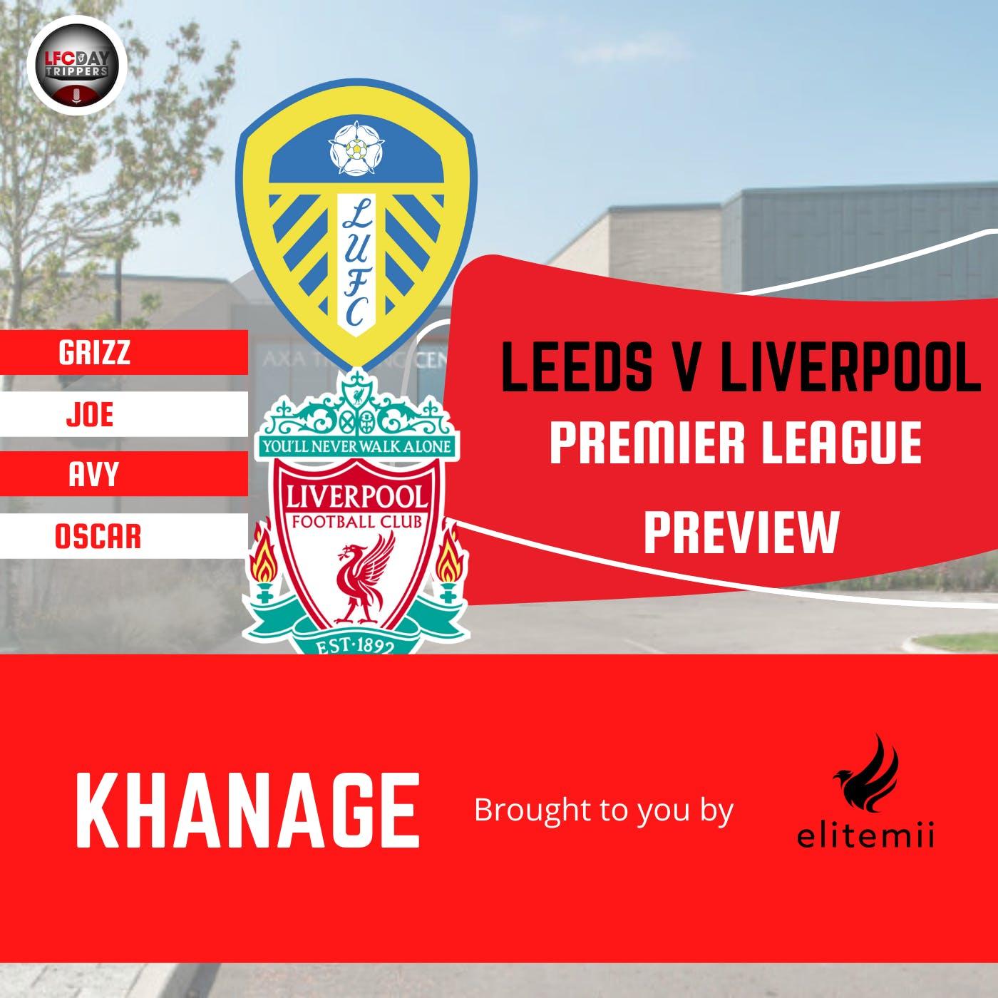 Leeds V Liverpool  | Khanage | Premier League Preview