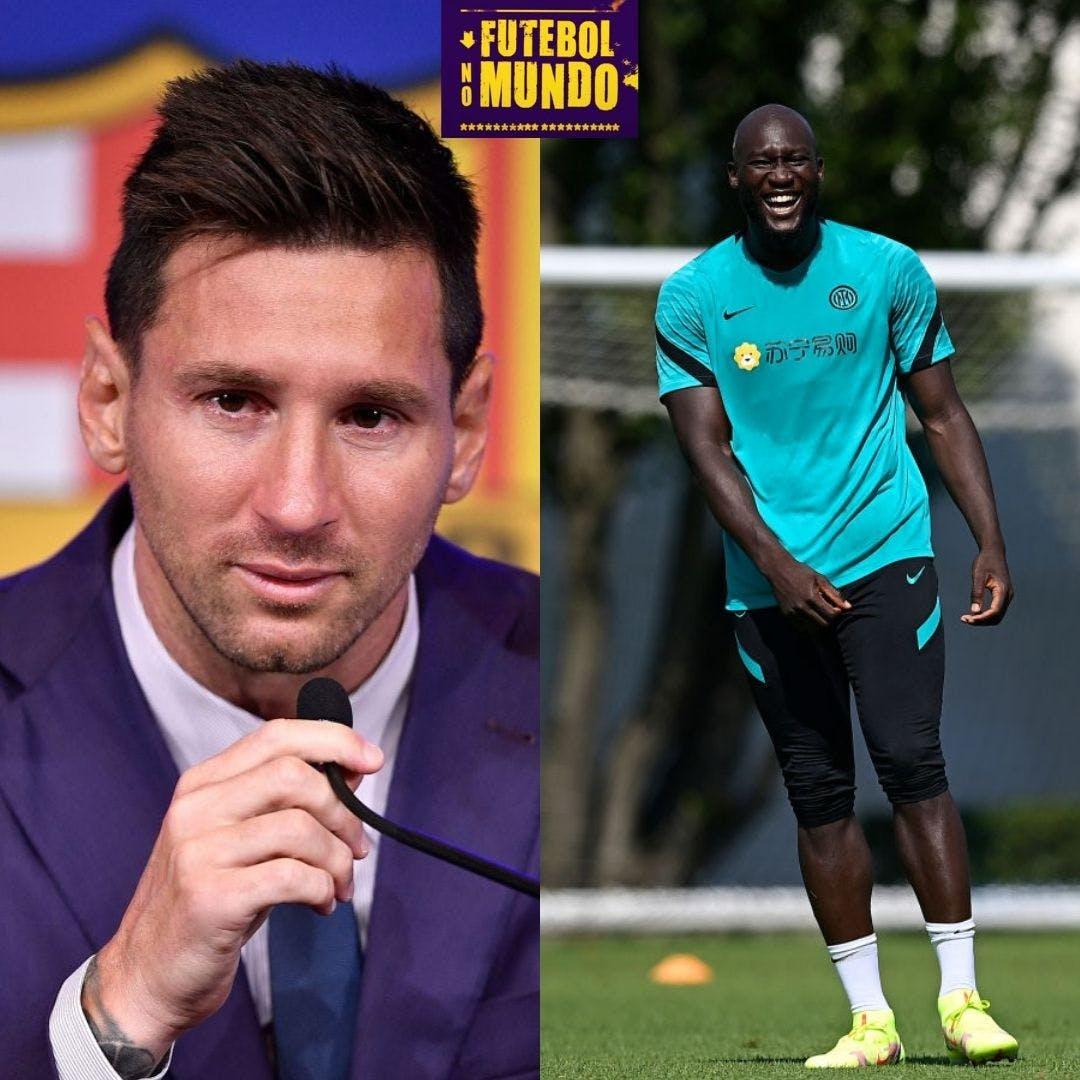 Futebol no Mundo #27: O próximo passo de Messi e a volta de Lukaku como protagonista ao Chelsea