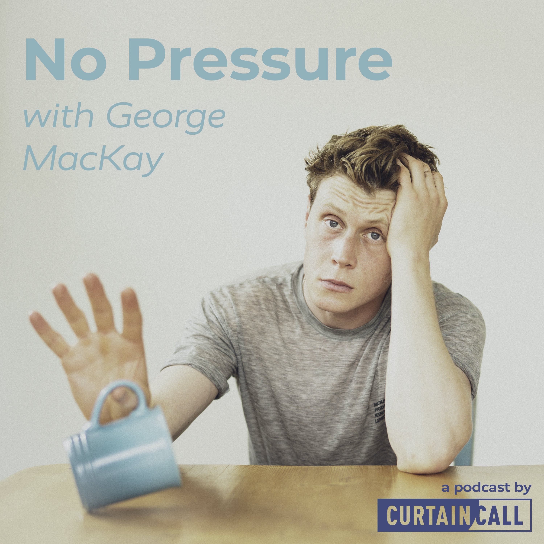 No Pressure Podcast - George MacKay