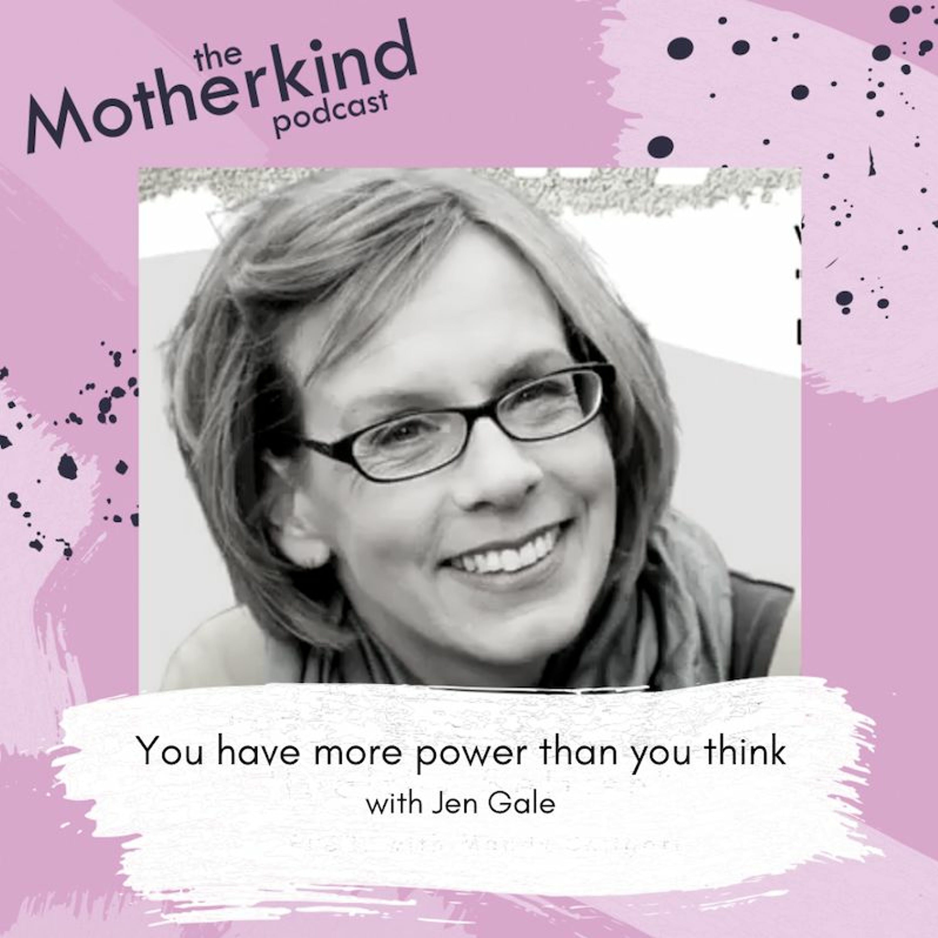 You have more power than you think with Jen Gale