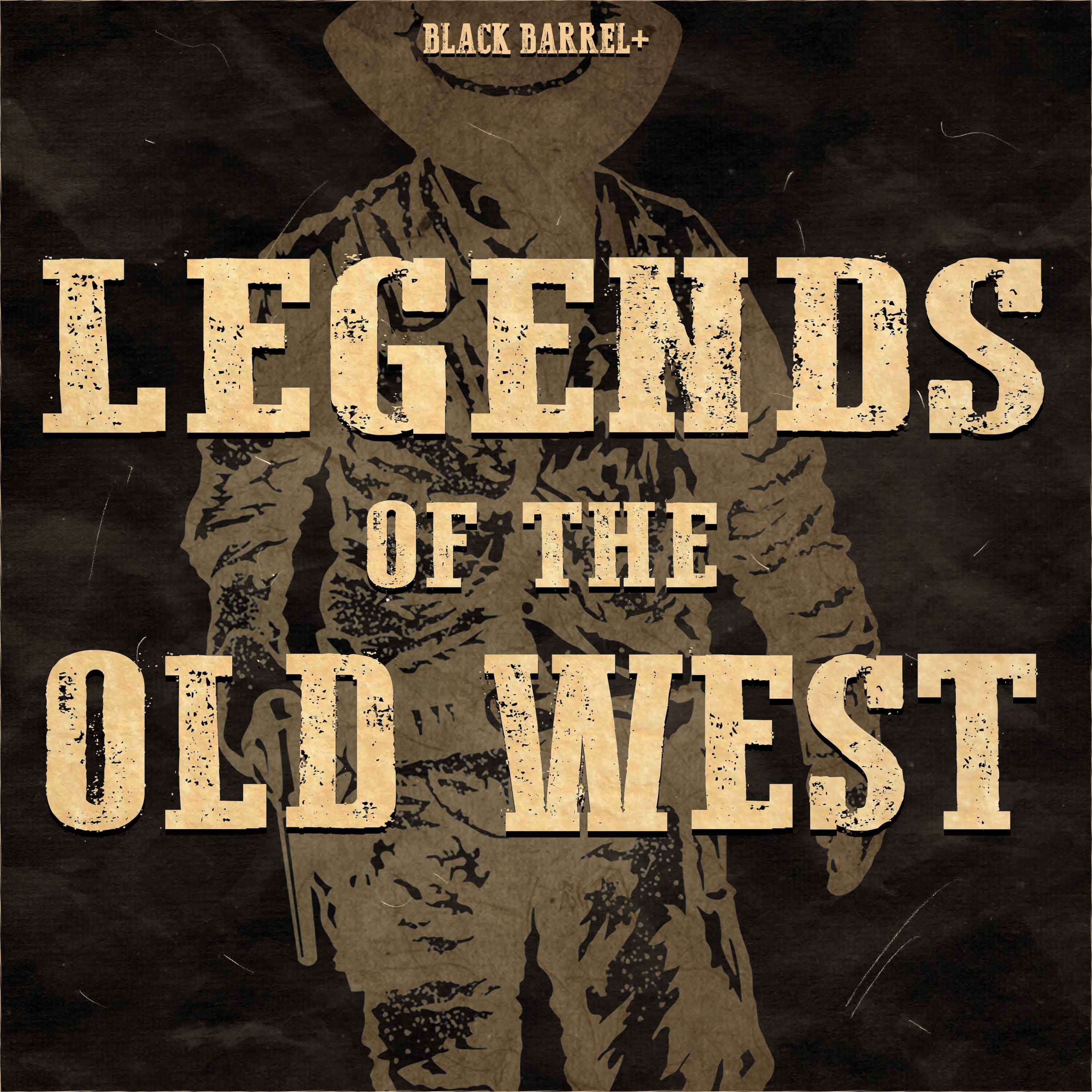 Legends of the Old West — MEMBERS ONLY podcast tile