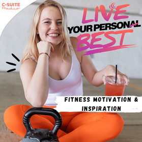 Live Your Personal Best  –  Workout Motivation and Healthy Living For Current and Former Athletes