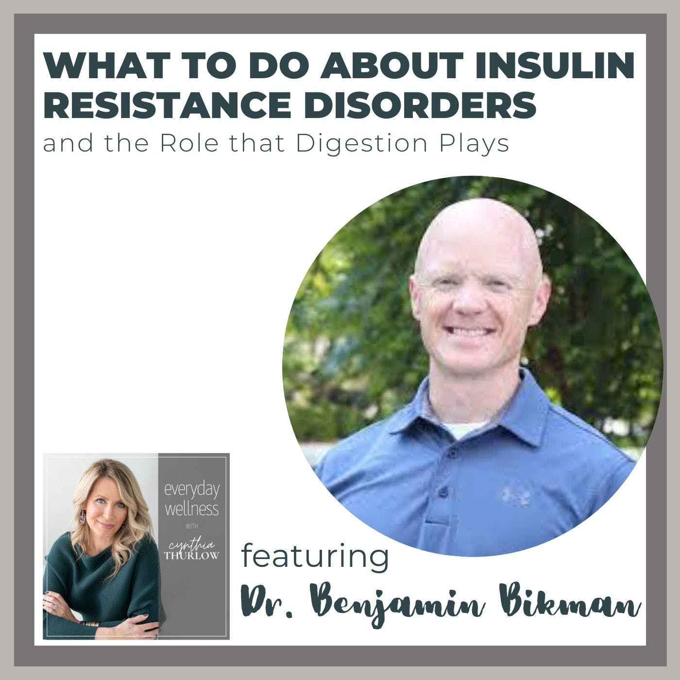 Ep. 168 What To Do About Insulin Resistance Disorders (and the Role that Digestion Plays) with Dr. Benjamin Bikman