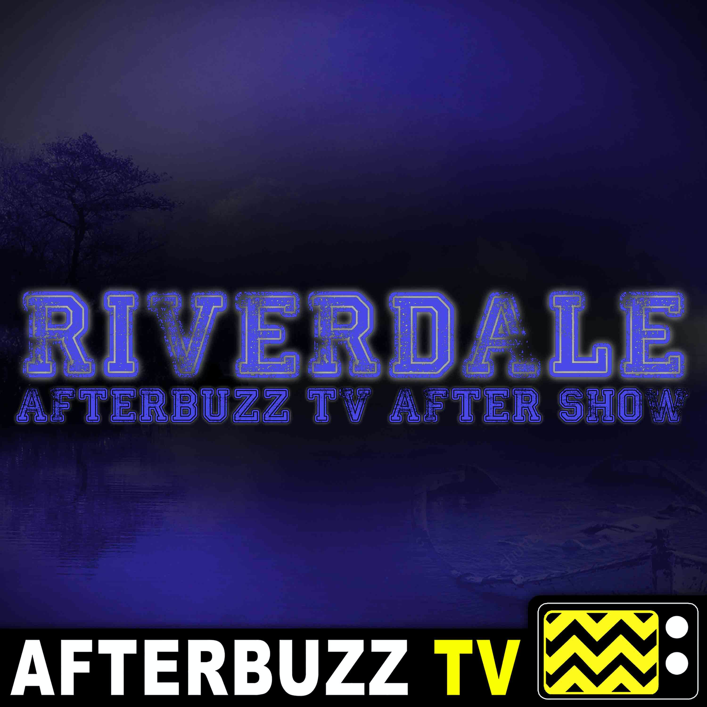Riverdale S4 E19 Recap & After Show: You're a mean one, Mr. Honey.