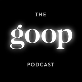 The goop Podcast Trailer