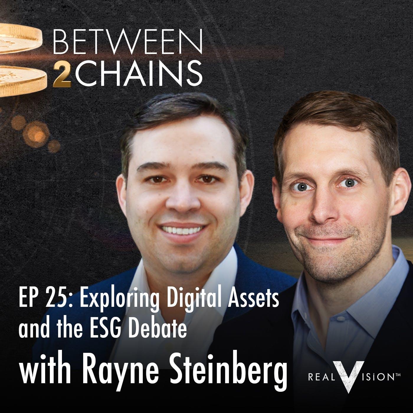 B2C025: Exploring Digital Assets and the ESG Debate ( w/ Rayne Steinberg )