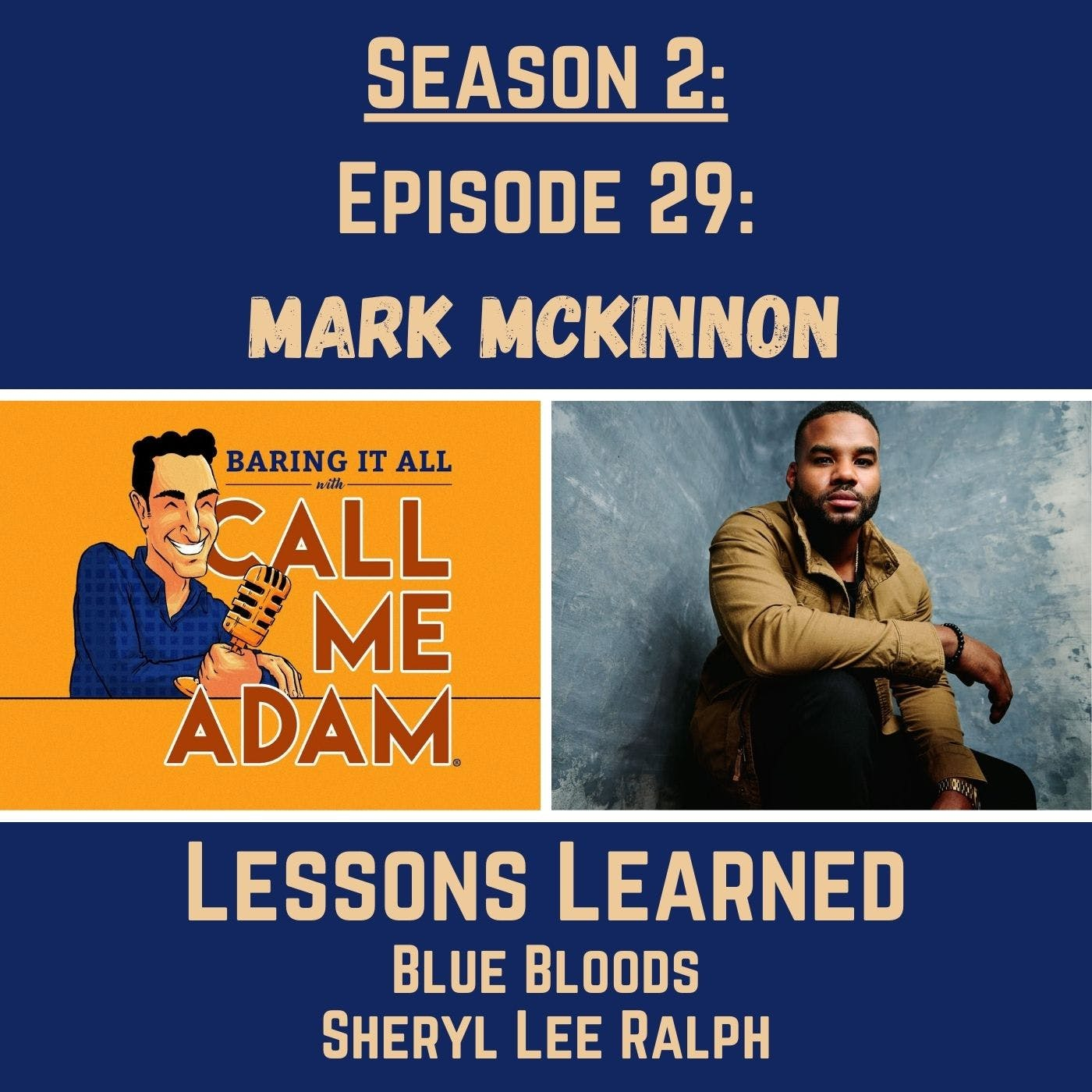 Season 2: Episode 29: Mark McKinnon Returns: Love, Lessons Learned, Sheryl Lee Ralph, Acting Lessons, Marriage, Blue Bloods