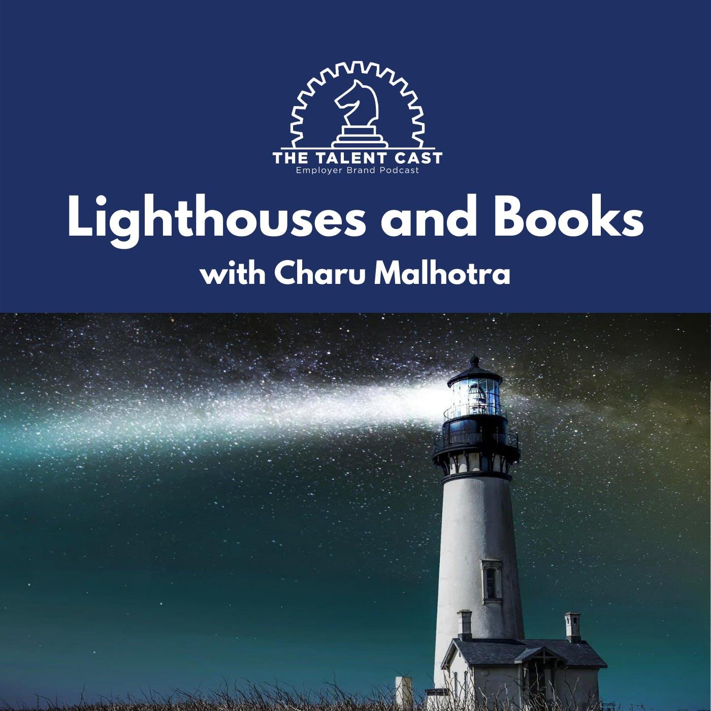 Lighthouses and Books with Charu Malhotra