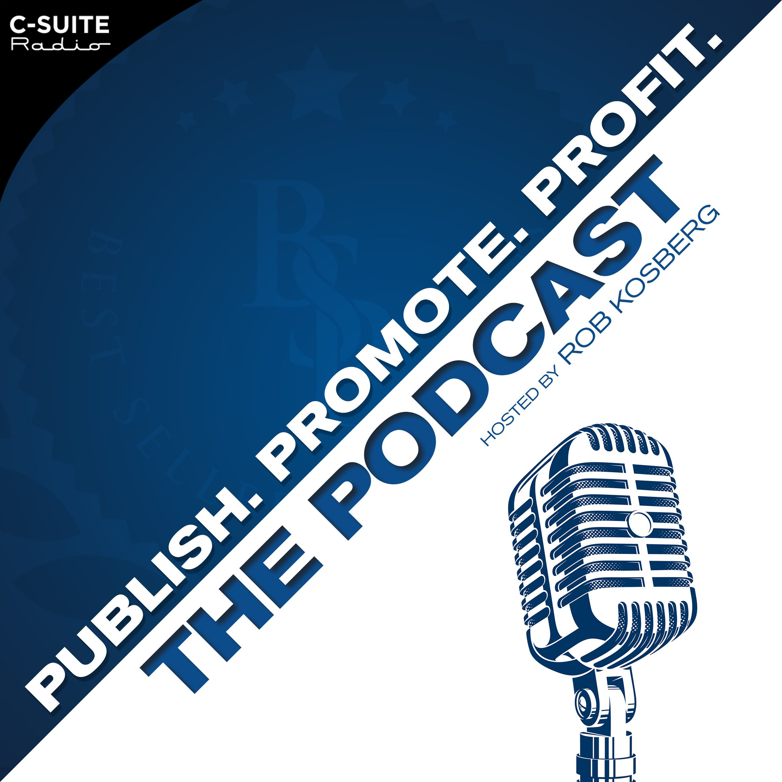 Publish Promote Profit the Podcast