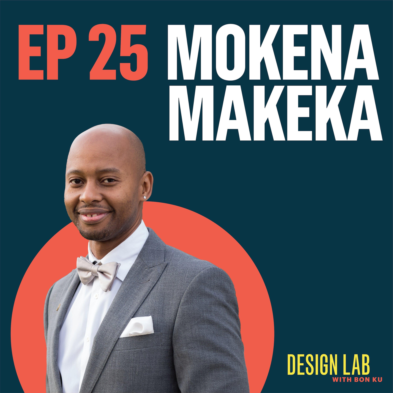 EP 25: Design as a Human Right | Mokena Makeka