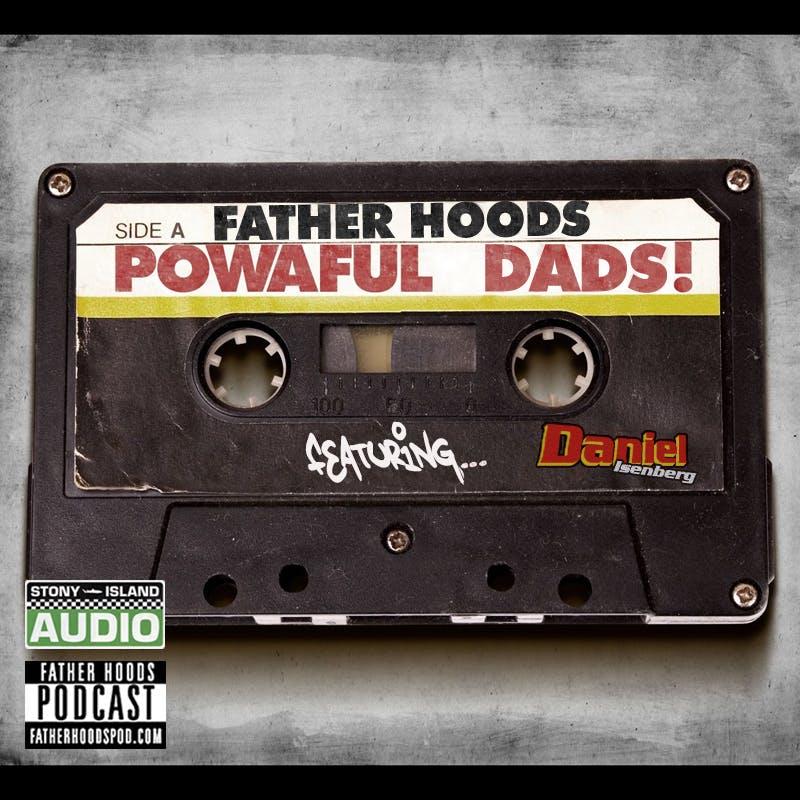 Powaful Dads feat. Daniel Isenberg