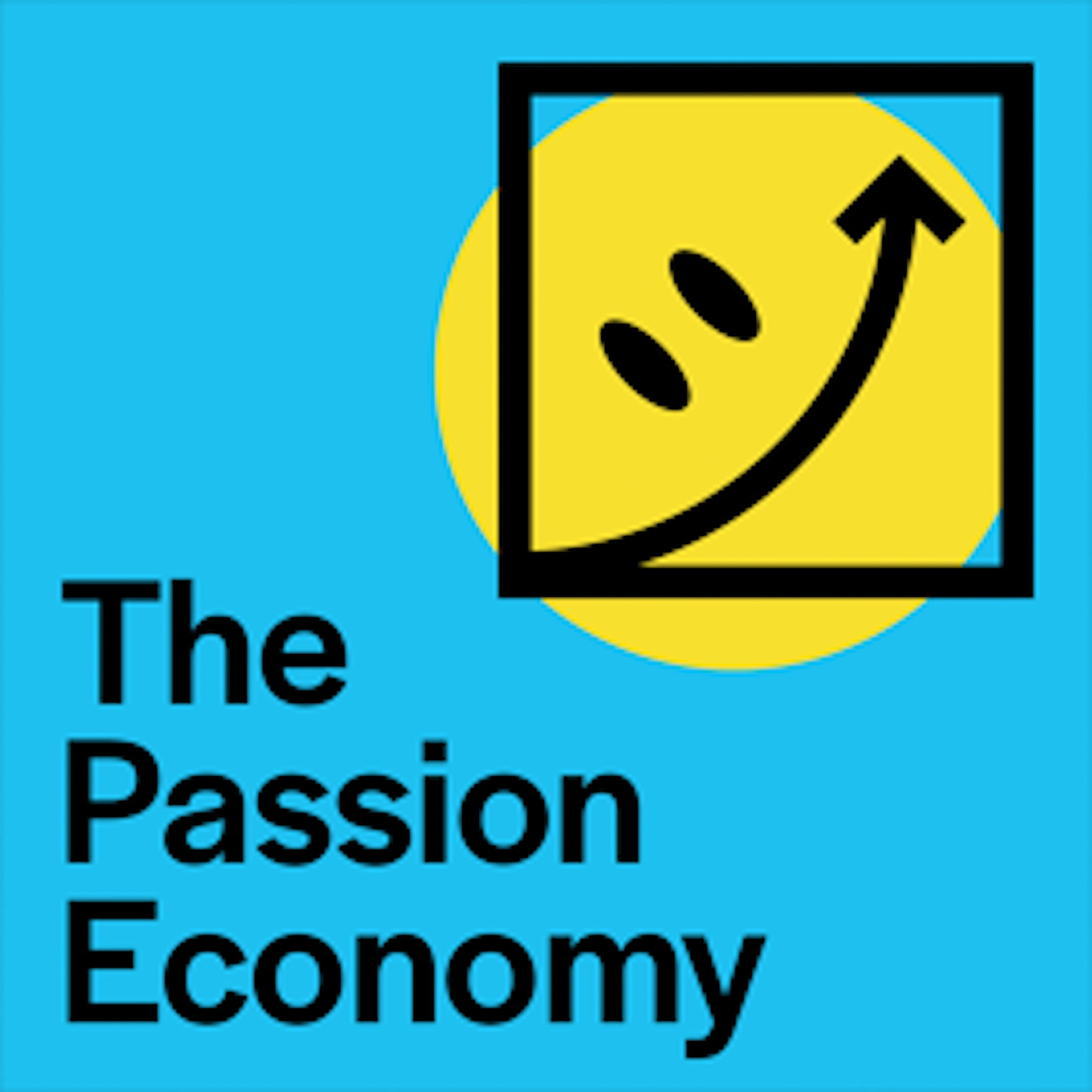 Introducing... The Passion Economy!