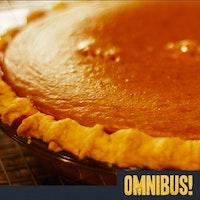 Uploads 2f1542787718931 1fj898n869z 5722eba76202143f7256ff23e3e2eb7e 2f2018 11 22 omnibus episode 104 pumpkin pie thumbnail square.jpg?ixlib=rails 2.1