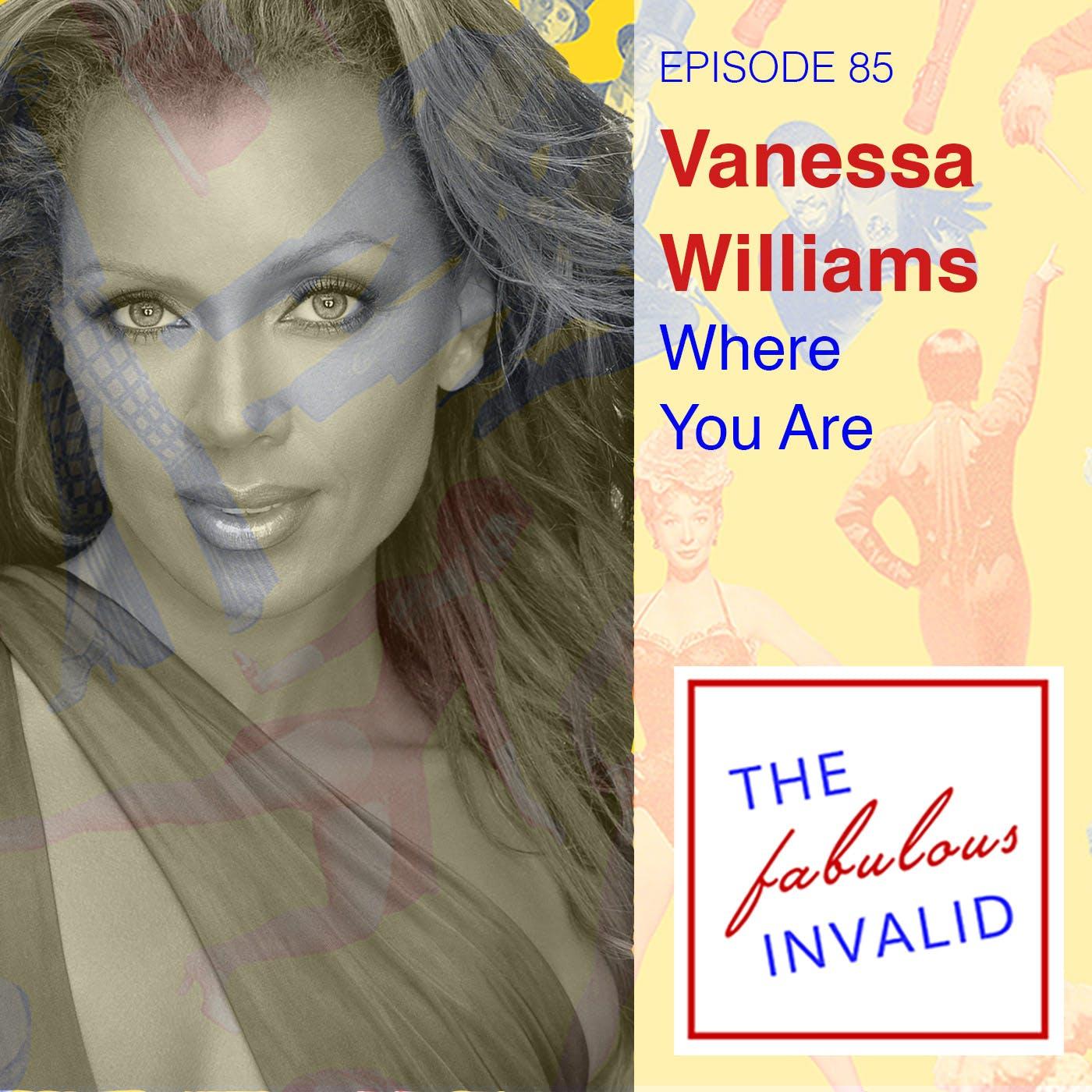 Episode 85: Vanessa Williams: Where You Are