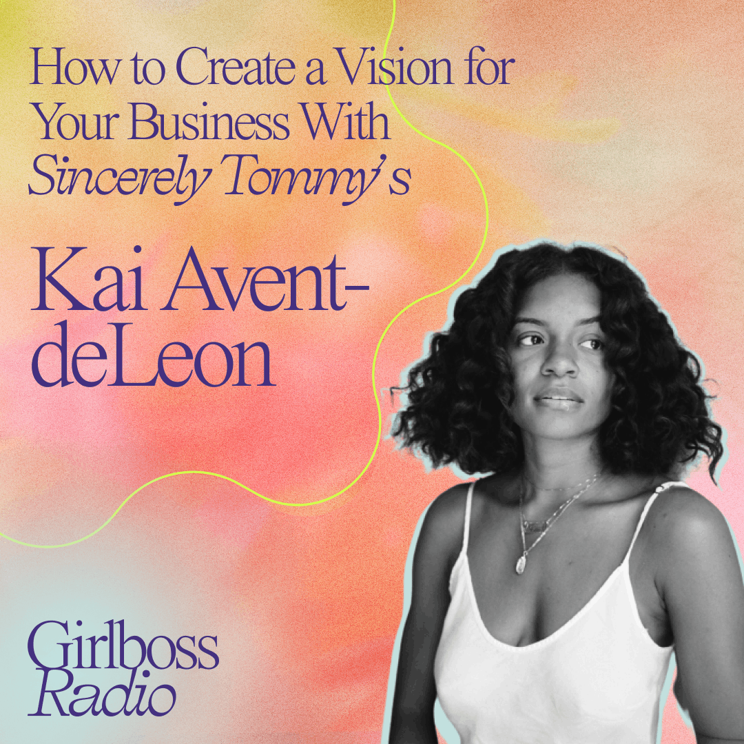 How to Create a Vision for Your Business With Sincerely Tommy's Kai Avent-deLeon