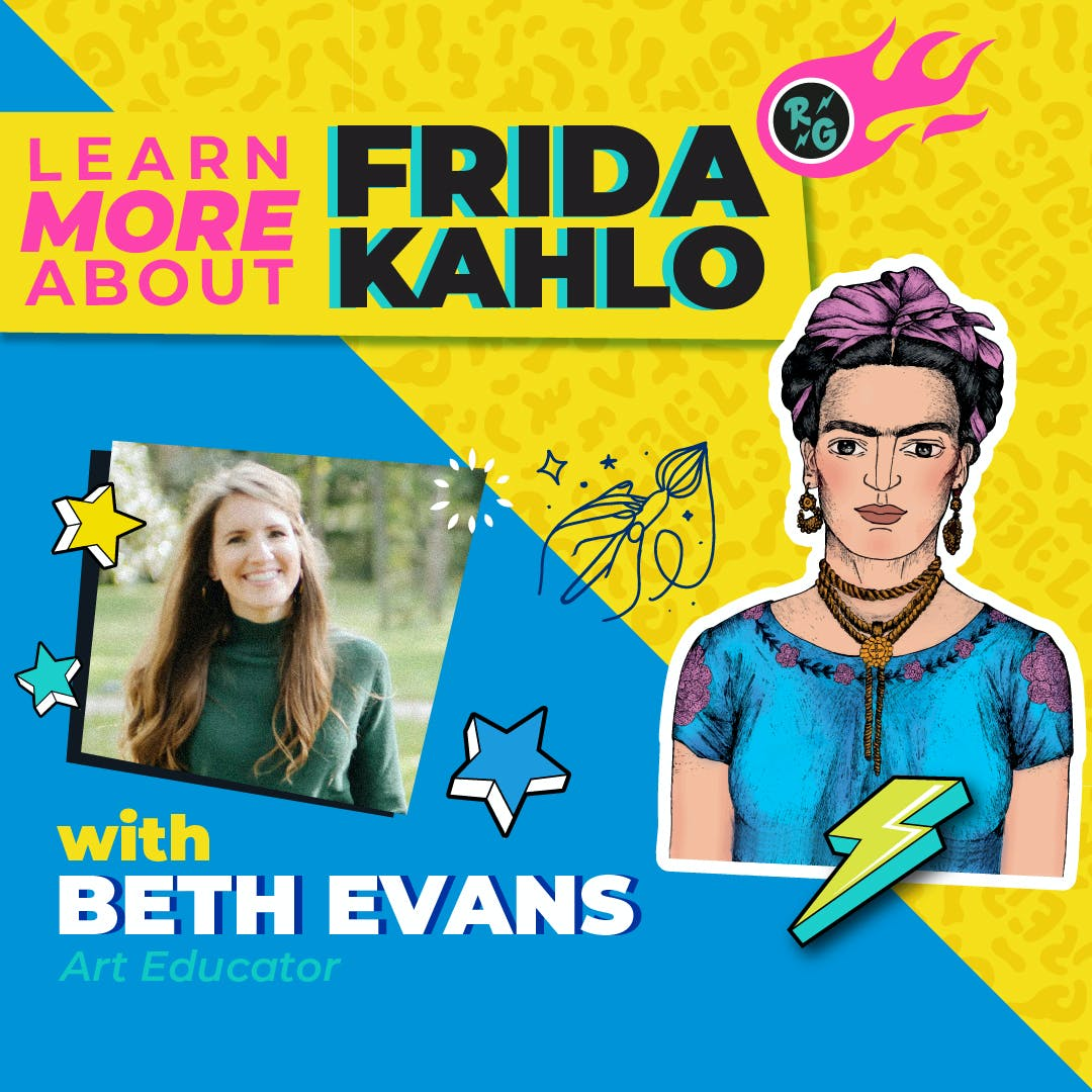 Get To Know Frida Kahlo With Beth Evans, Art Educator