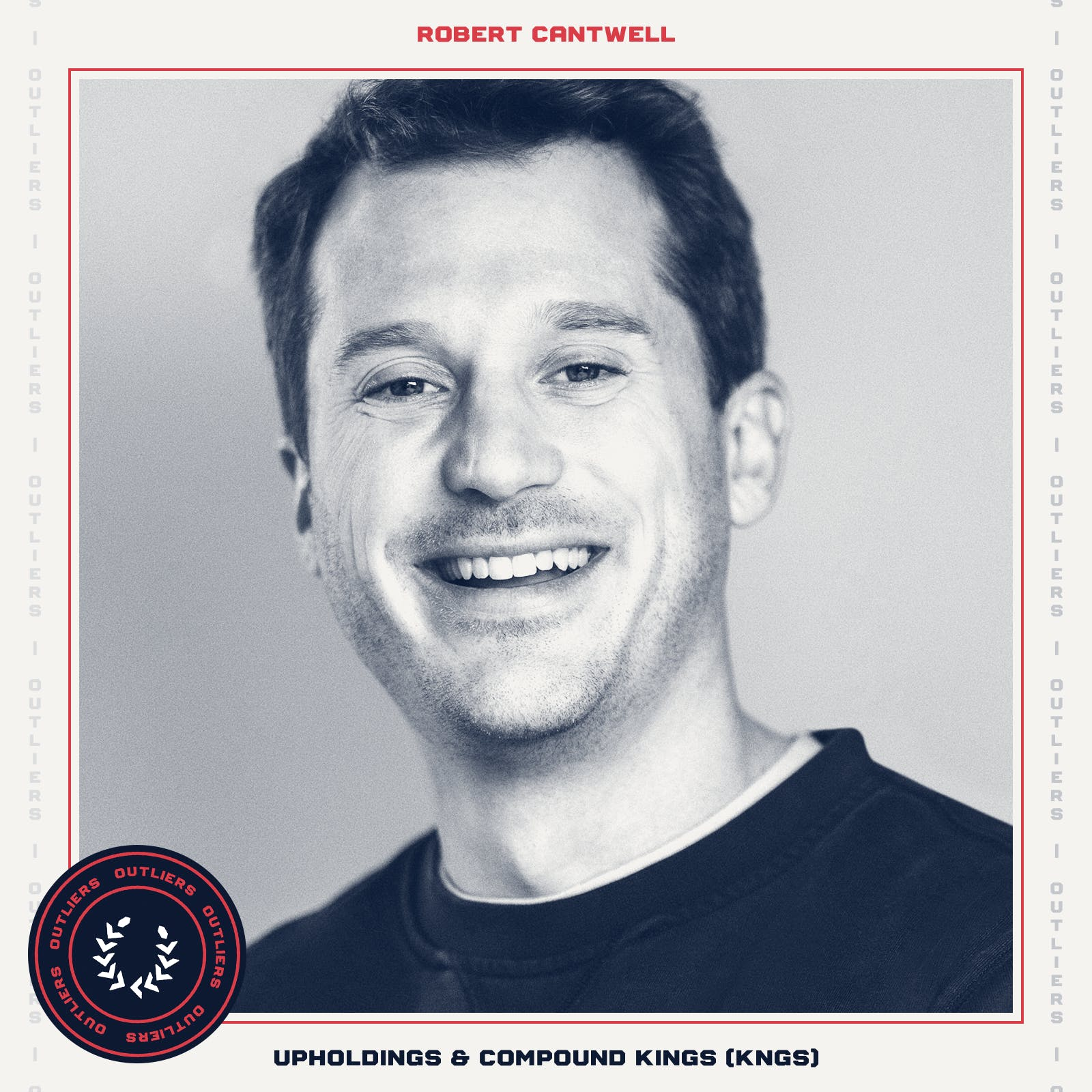 #23 Robert Cantwell, CEO of Upholdings, on Launching the Compound Kings ETF and Building an Investment Process