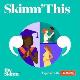 Skimm Special: Quarantine Memories Worth Keeping