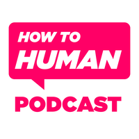 How to human podcast 01.png?ixlib=rails 2.1