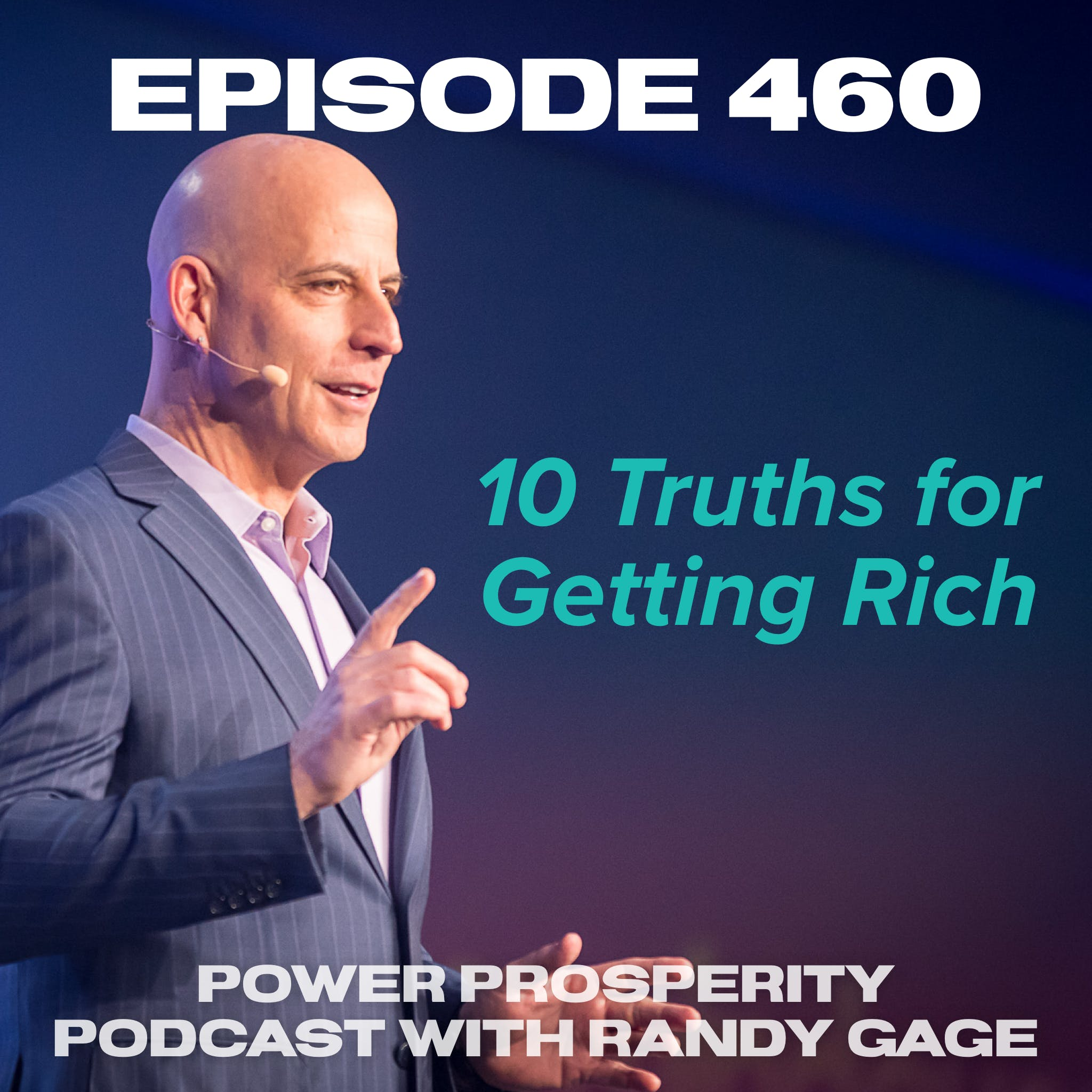 Episode 460: 10 Truths for Getting Rich