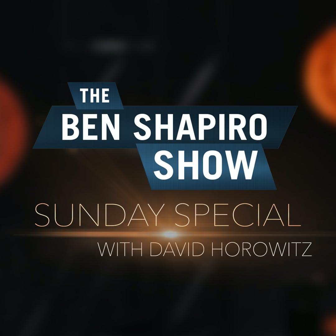 David Horowitz | The Ben Shapiro Show Sunday Special Ep. 115