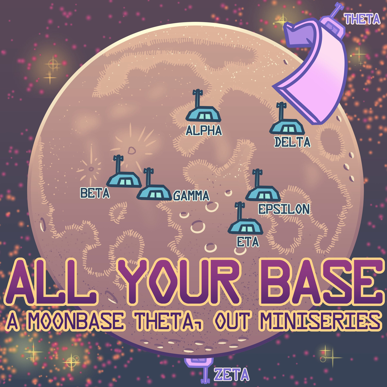 """Moonbase Theta, Out"" Podcast"