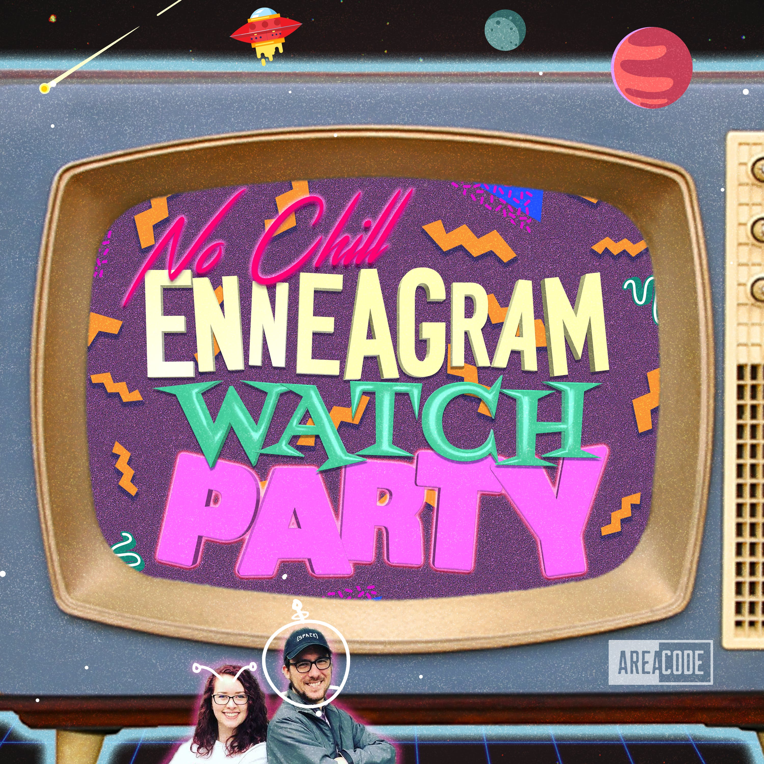Introducing: No Chill Enneagram: Watch Party