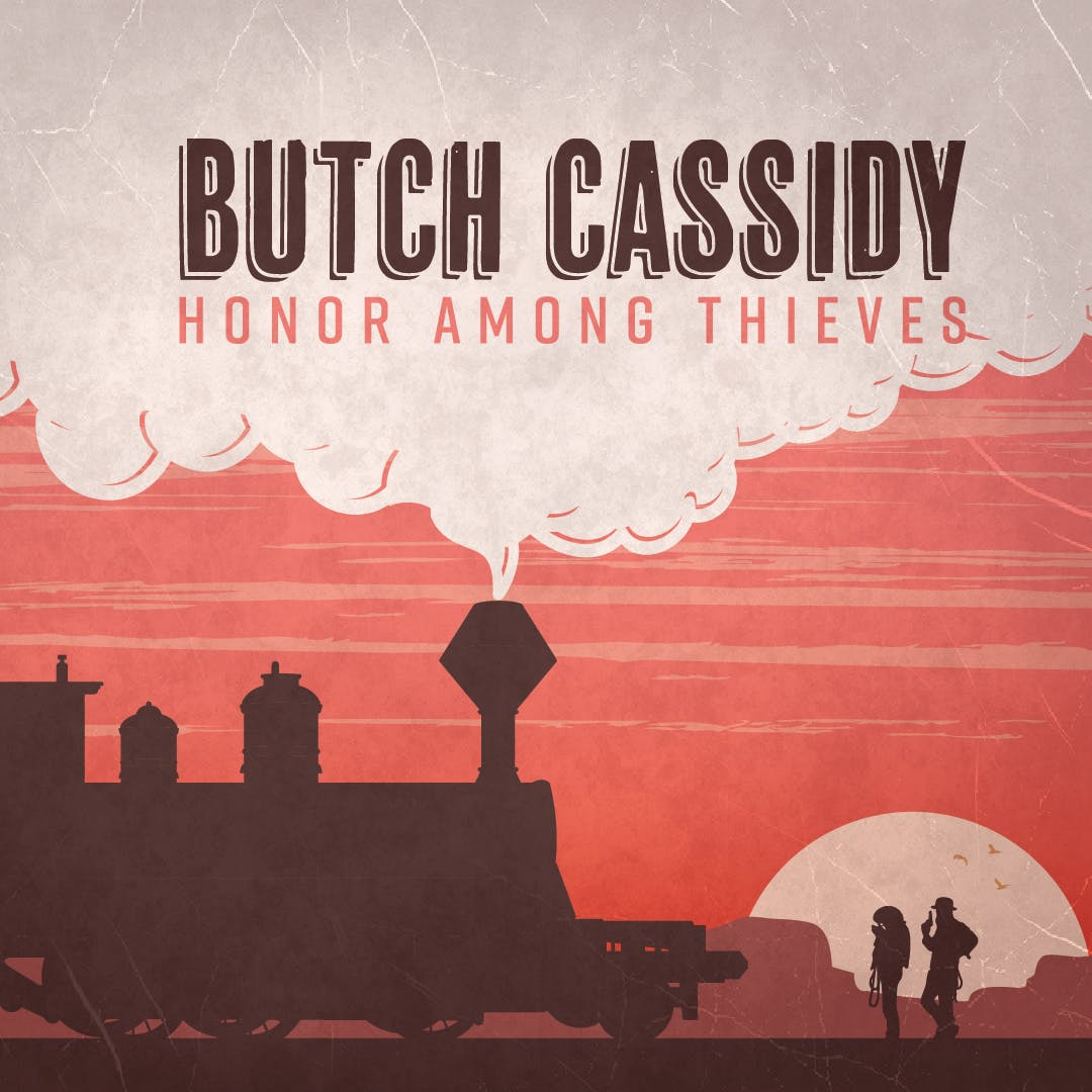 Butch Cassidy: Honor Among Thieves