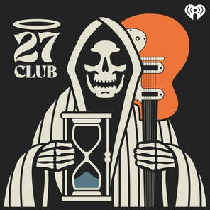 The 27 Club Season 3 - Janis Joplin Episode 1: Getting the Dead Drunk, Passing Jimi by, and Hanging with Austin Outlaws
