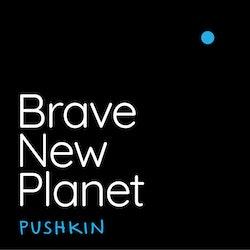 Brave New Planet