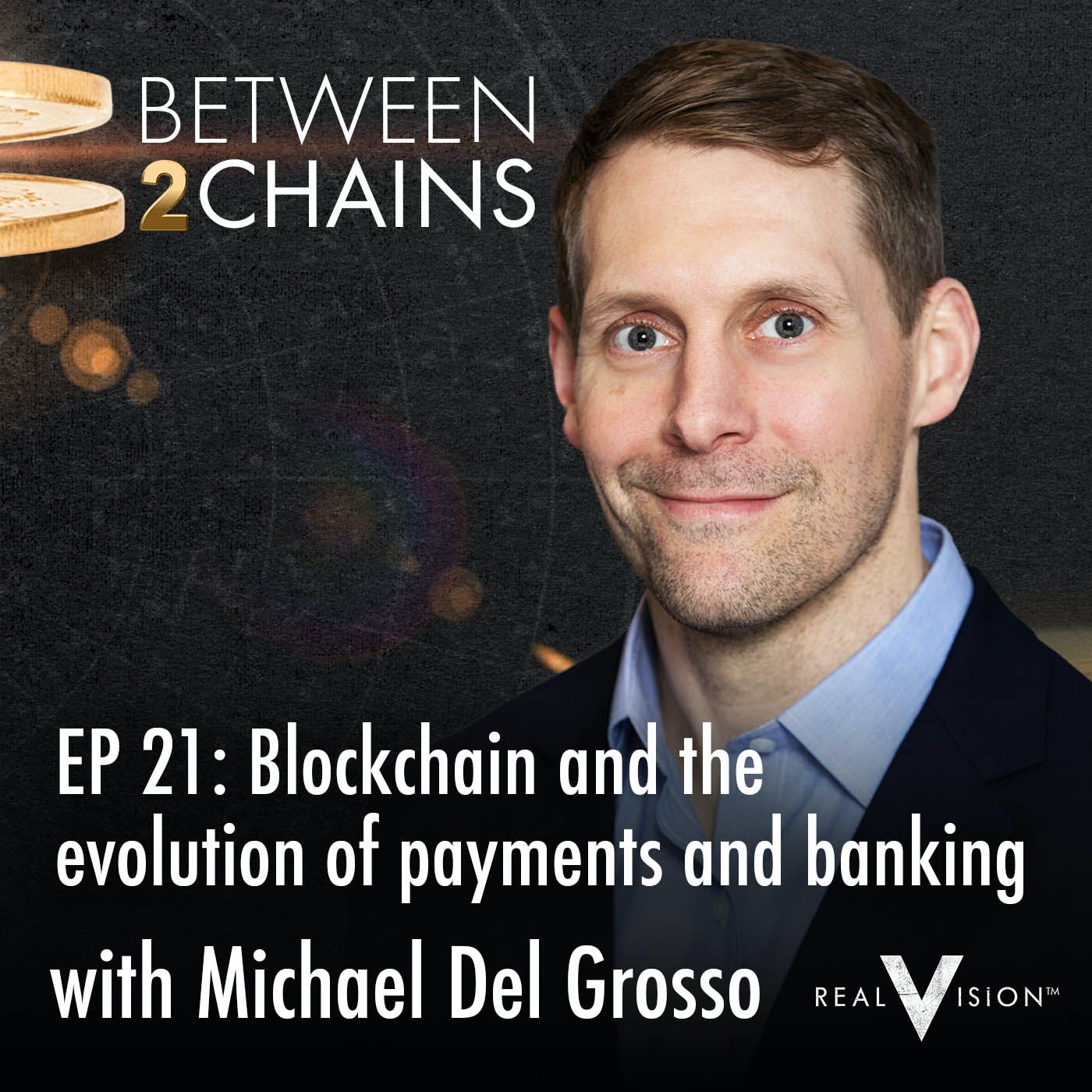 B2C021: Blockchain and the evolution of payments and banking ( w/ Michael Del Grosso )