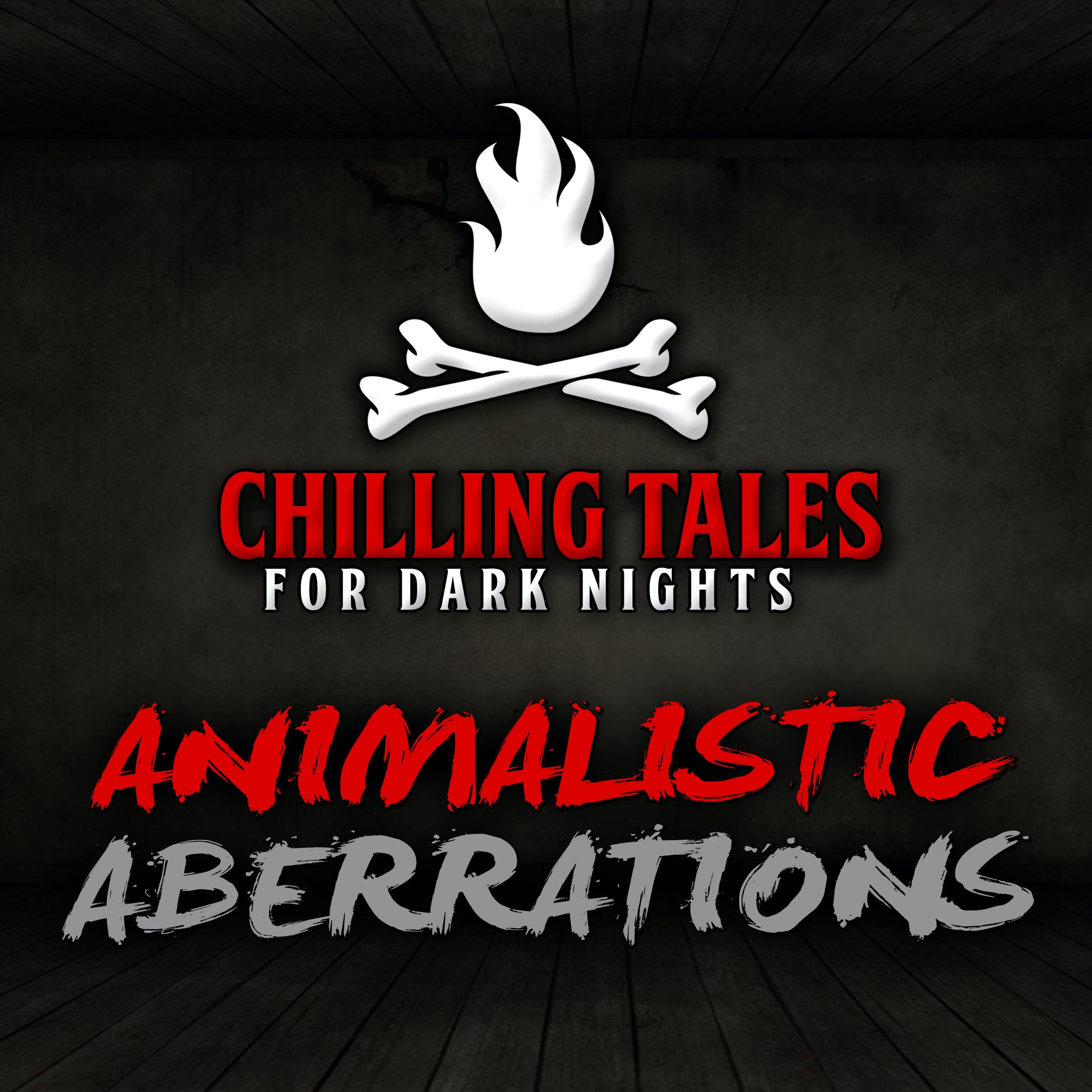 87: Animalistic Aberrations – Chilling Tales for Dark Nights